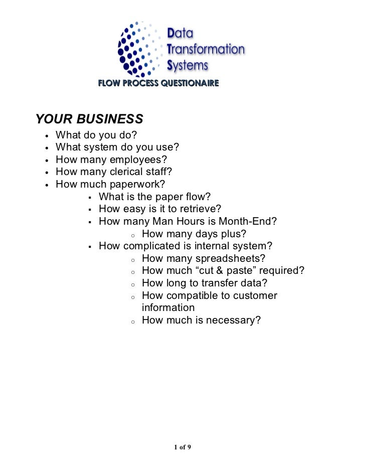 FLOW PROCESS QUESTIONAIREYOUR BUSINESS •   What do you do? •   What system do you use? •   How many employees? •   How man...