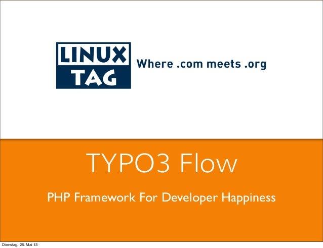 PHP Framework For Developer HappinessTYPO3 FlowDienstag, 28. Mai 13