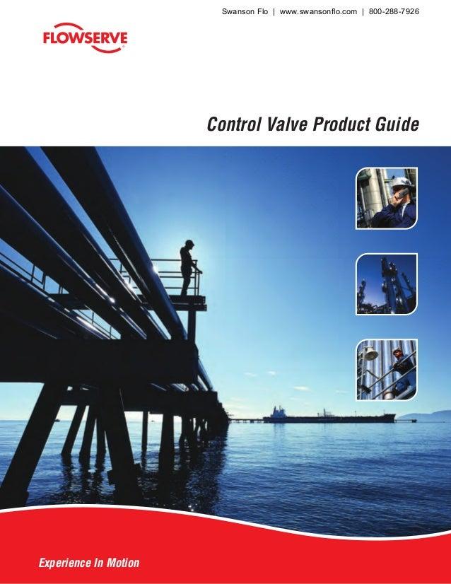Experience In Motion Experience In Motion Control Valve Product Guide Swanson Flo | www.swansonflo.com | 800-288-7926