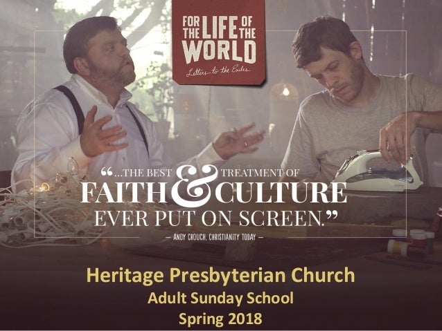 Heritage Presbyterian Church Adult Sunday School Spring 2018