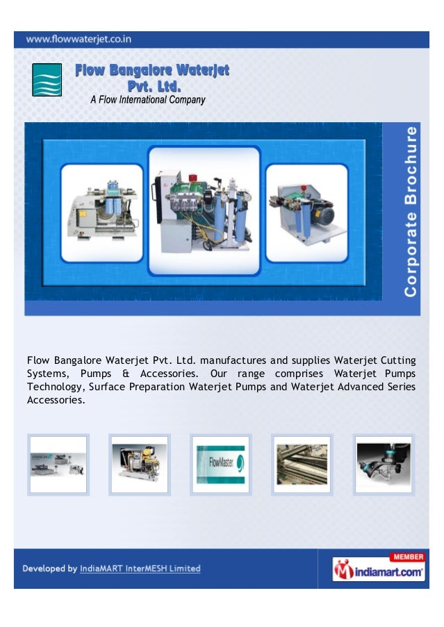 Flow Bangalore Waterjet Pvt. Ltd. manufactures and supplies Waterjet CuttingSystems, Pumps & Accessories. Our range compri...