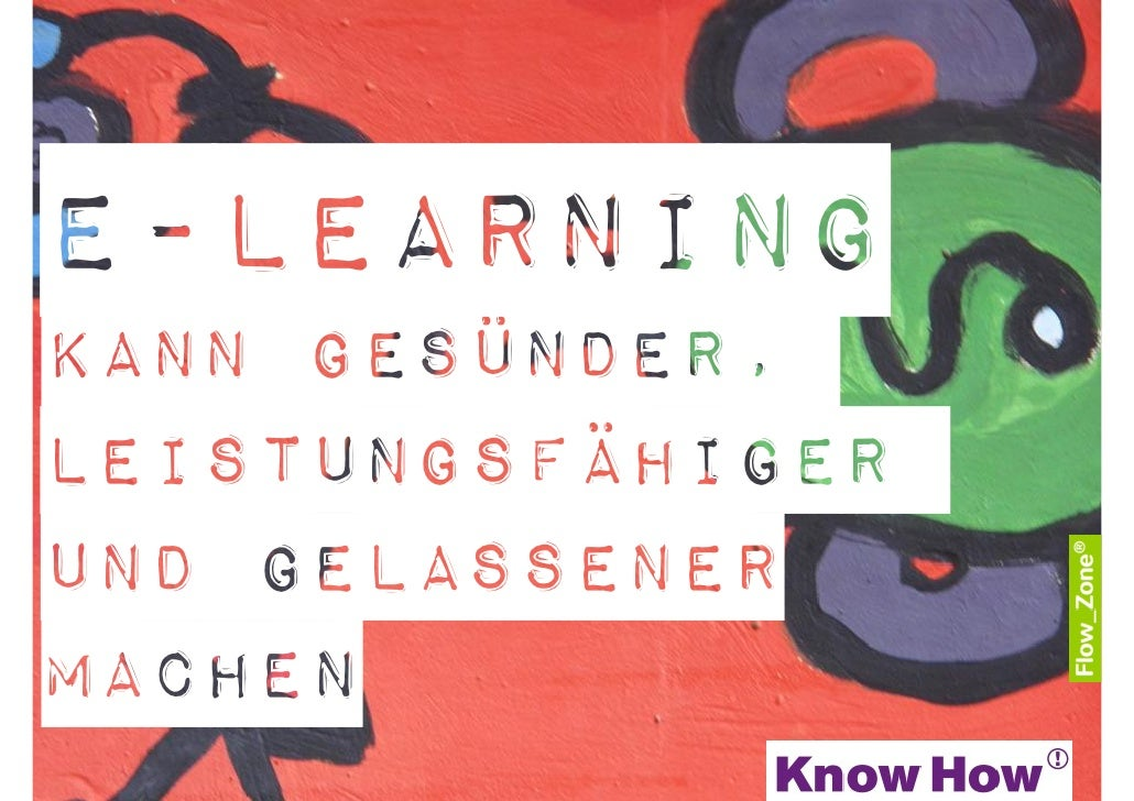 E-Learningkann Gesünder,Leistungsfähigerund GelassenerMachen