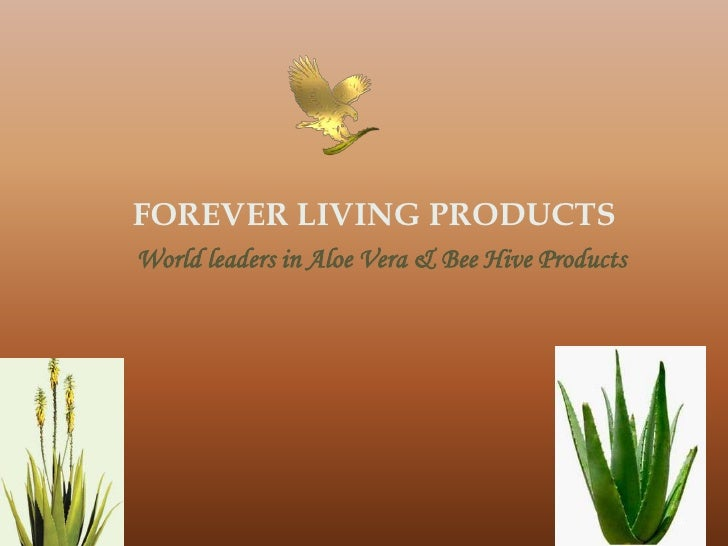 FOREVER LIVING PRODUCTSWorld leaders in Aloe Vera & Bee Hive Products                                                 1