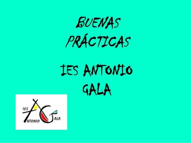 BUENAS PRÁCTICAS IES ANTONIO GALA
