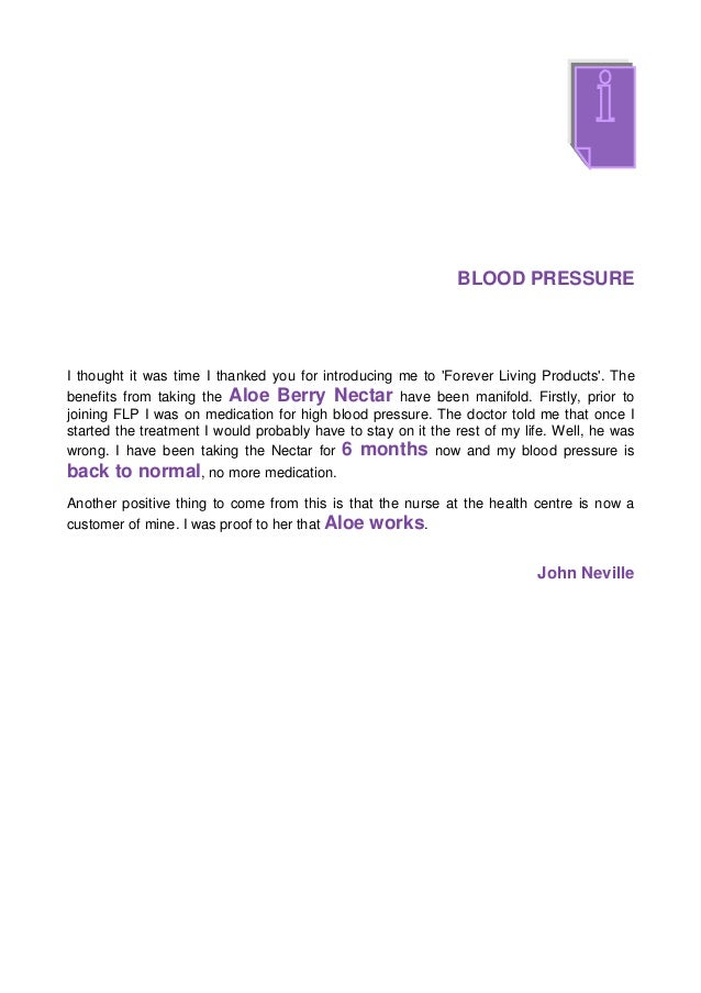 BLOOD PRESSUREI thought it was time I thanked you for introducing me to Forever Living Products. Thebenefits from taking t...