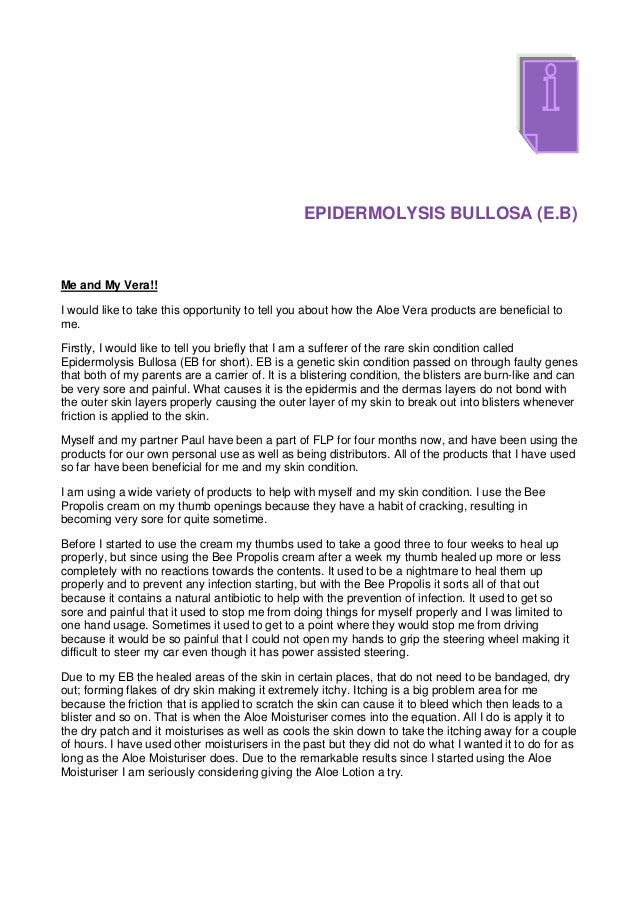 EPIDERMOLYSIS BULLOSA (E.B)Me and My Vera!!I would like to take this opportunity to tell you about how the Aloe Vera produ...