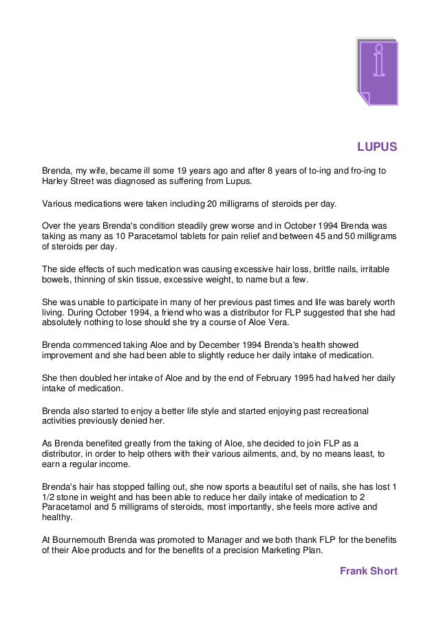 LUPUSBrenda, my wife, became ill some 19 years ago and after 8 years of to-ing and fro-ing toHarley Street was diagnosed a...