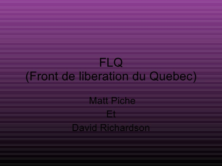 FLQ (Front de liberation du Quebec) Matt Piche Et David Richardson