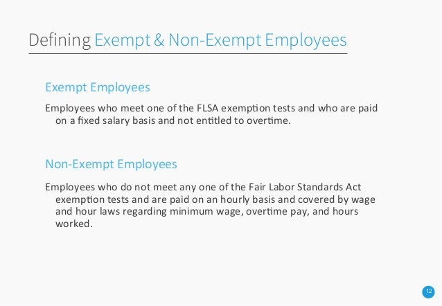 exempt vs non exempt Exempt vs non-exempt there are two classifications of job categories: exempt and non-exempt exempt employees an exempt employee is an employee who, because of his or her positional duties and responsibilities and level of decision-making authority, is exempt from the overtime and minimum.