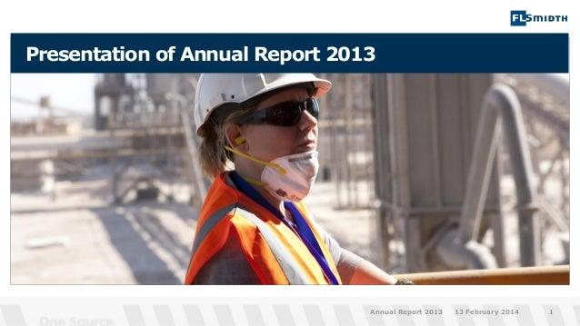 Presentation of Annual Report 2013  Annual Report 2013  13 February 2014  1