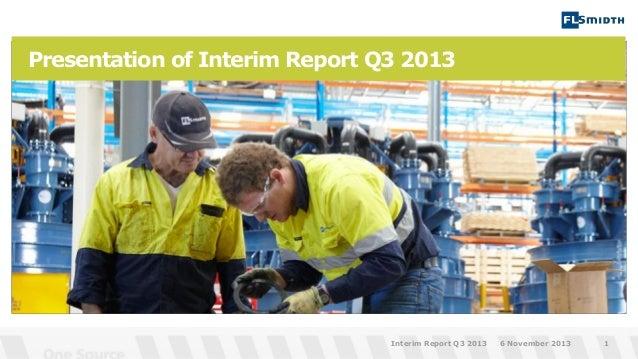 Presentation of Interim Report Q3 2013  Interim Report Q3 2013  6 November 2013  1