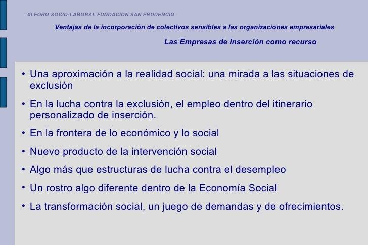 XI FORO SOCIO-LABORAL FUNDACION SAN PRUDENCIO  Ventajas de la incorporación de colectivos sensibles a las organizaciones e...