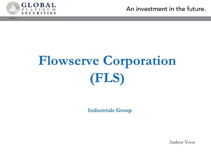 Flowserve Corporation  ( FLS ) Industrials Group Andrew Yoon