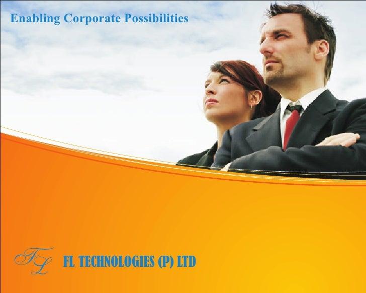 Enabling Corporate Possibilities              FL TECHNOLOGIES (P) LTD