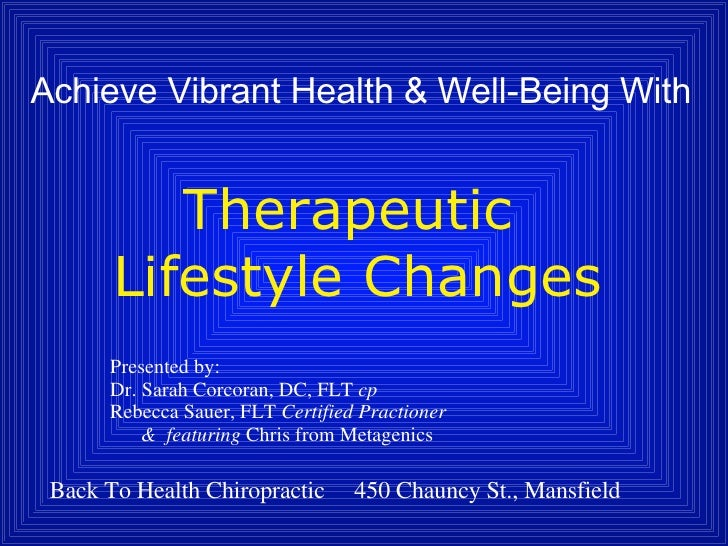 Achieve Vibrant Health & Well-Being With Therapeutic  Lifestyle Changes Presented by:  Dr. Sarah Corcoran, DC, FLT  cp Reb...