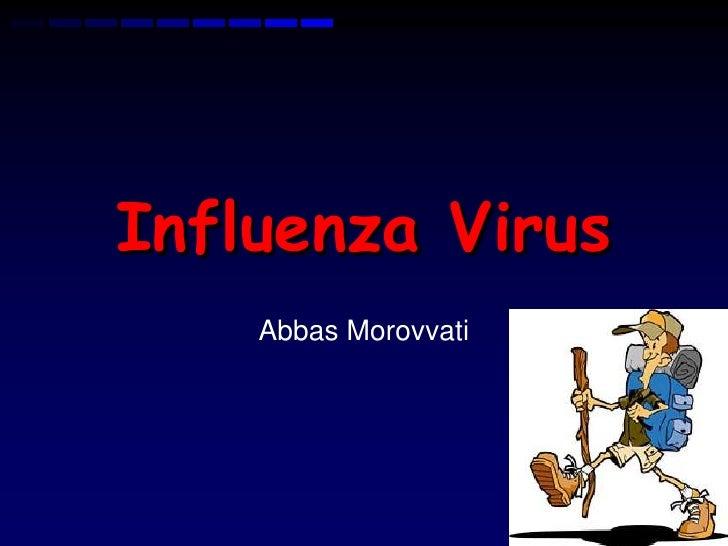 Influenza Virus    Abbas Morovvati