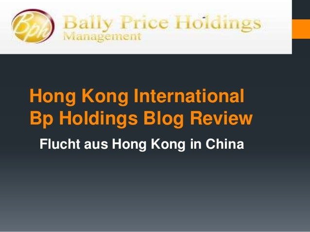 Hong Kong InternationalBp Holdings Blog Review Flucht aus Hong Kong in China
