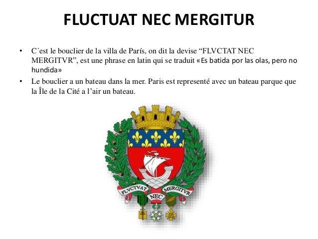 """FLUCTUAT NEC MERGITUR • C´est le bouclier de la villa de París, on dit la devise """"FLVCTAT NEC MERGITVR"""", est une phrase en..."""