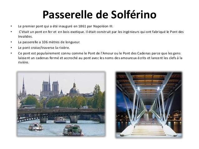 Passerelle de Solférino • Le premier pont qui a été inauguré en 1861 par Napoléon III. • C'était un pont en fer et en bois...