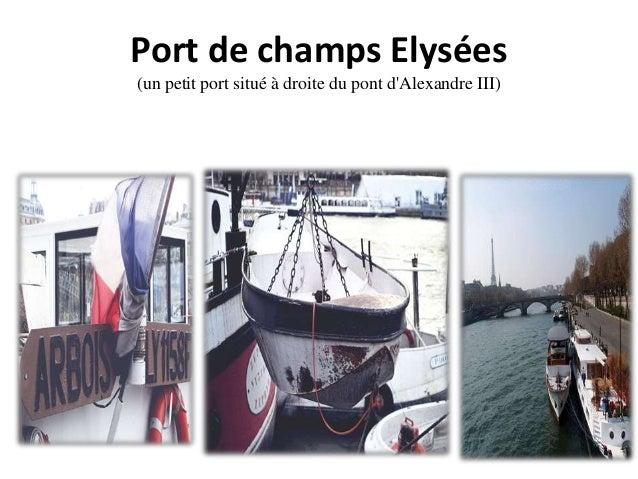 Port de champs Elysées (un petit port situé à droite du pont d'Alexandre III)