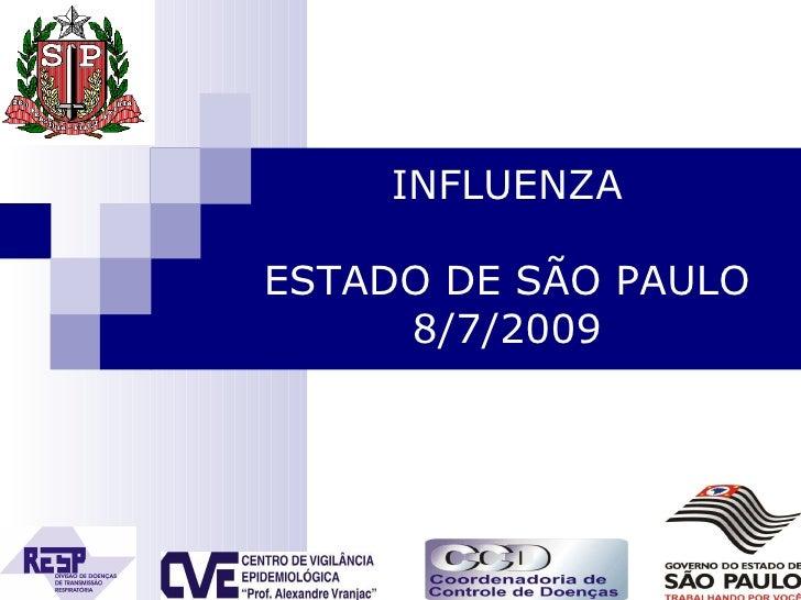 INFLUENZA ESTADO DE SÃO PAULO 8/7/2009