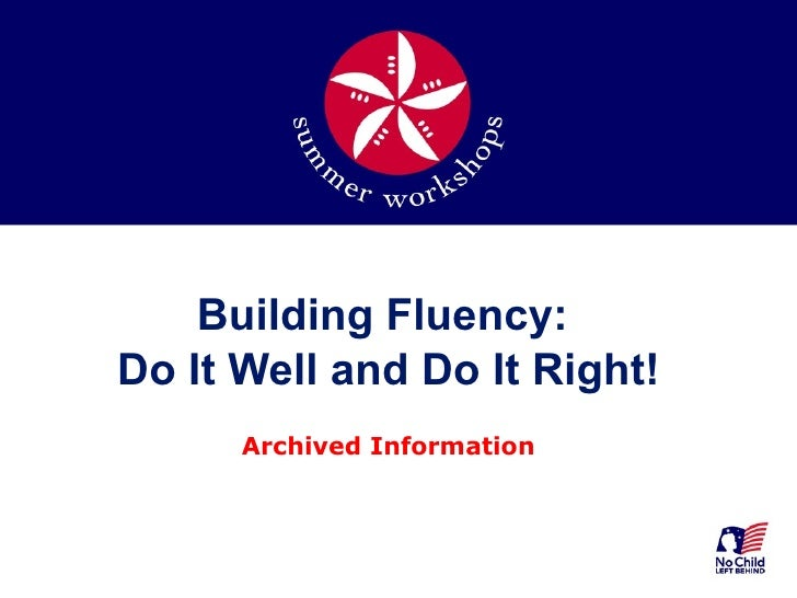 Building Fluency:  Do It Well and Do It Right! Archived Information