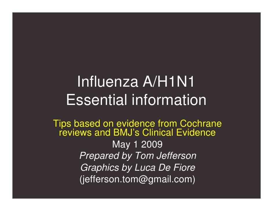 Influenza A/H1N1   Essential information Tips based on evidence from Cochrane  reviews and BMJ's Clinical Evidence        ...