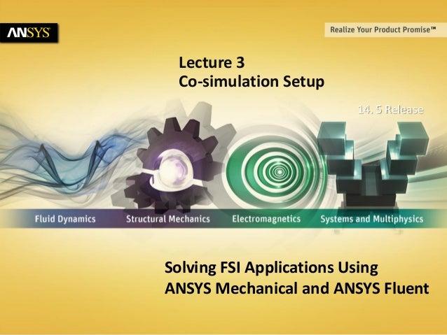 Fluent fsi 14 5-lect-03_co_simulation_setup (1)