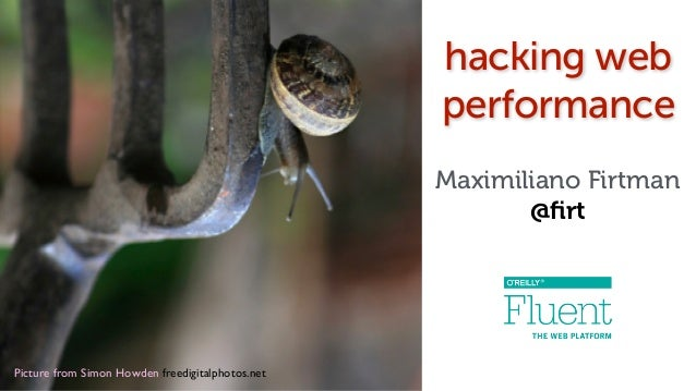 Picture from Simon Howden freedigitalphotos.net! hacking web performance Maximiliano Firtman @firt