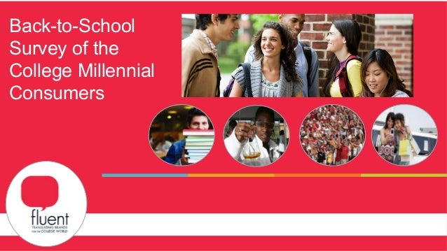 Capabilities Overview and Case Studies Back-to-School Survey of the College Millennial Consumers