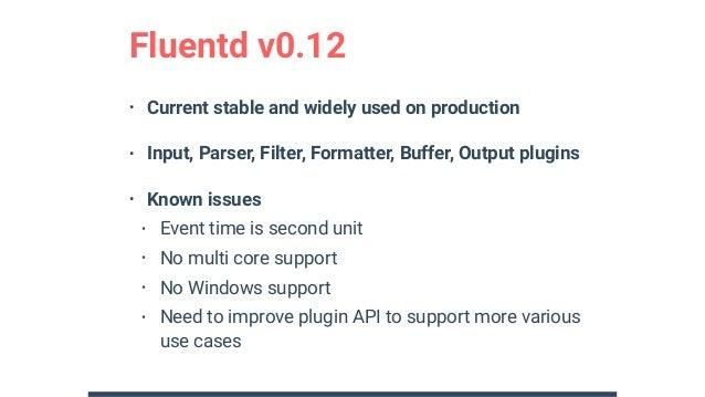 Fluentd v1.0 in a nutshell Slide 2