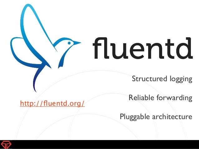 Fluentd v1 and Roadmap Slide 3