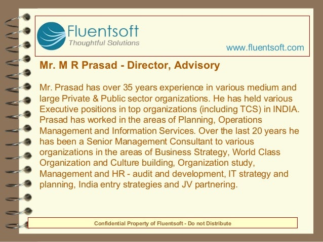 Mr. M R Prasad - Director, Advisory Mr. Prasad has over 35 years experience in various medium and large Private & Public s...