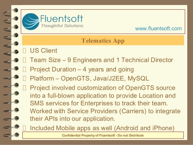 US Client Team Size – 9 Engineers and 1 Technical Director Project Duration – 4 years and going Platform – OpenGTS, Java/J...