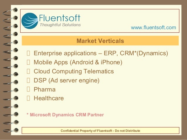 Enterprise applications – ERP, CRM*(Dynamics) Mobile Apps (Android & iPhone) Cloud Computing Telematics DSP (Ad server eng...