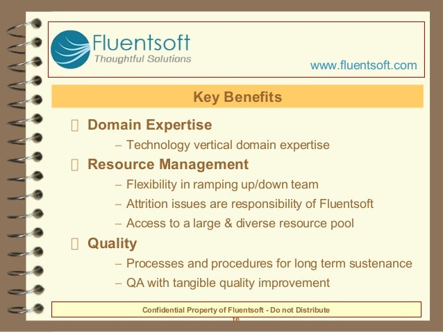 Domain Expertise – Technology vertical domain expertise Resource Management – Flexibility in ramping up/down team – Attrit...