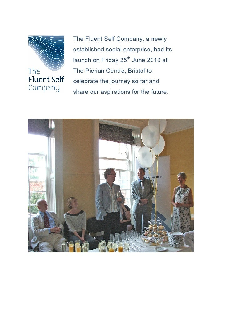 The Fluent Self Company, a newly established social enterprise, had its launch on Friday 25th June 2010 at The Pierian Cen...