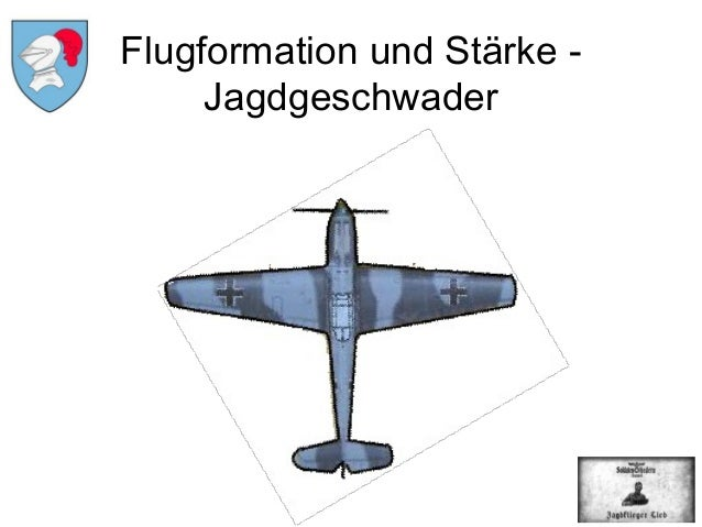 Flugformation und Stärke -     Jagdgeschwader