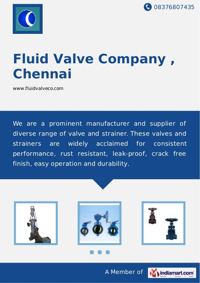 08376807435 A Member of Fluid Valve Company , Chennai www.fluidvalveco.com We are a prominent manufacturer and supplier of...