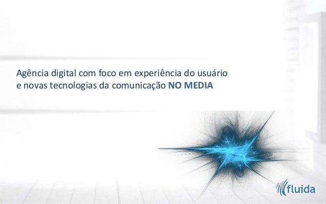 Agência digital com foco em experiência do usuário e novas tecnologias da comunicação NO MEDIA