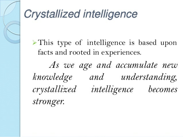fluid and crystallized intelligence Library journal best reference 2009 educators have begun to recognize that identifying and accommodating students who are slower to learn may leave behind t.