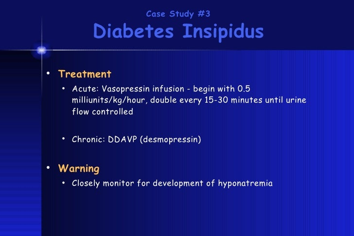 central diabetes insipidus case study Abstract gestational diabetes insipidus is a very rare complication however, undiagnosed and untreated may lead to serious complications in both mother and fetus in this study, a case of 34-year-old female patient with diabetes insipidus associated with pregnancy was reported we discussed process of.