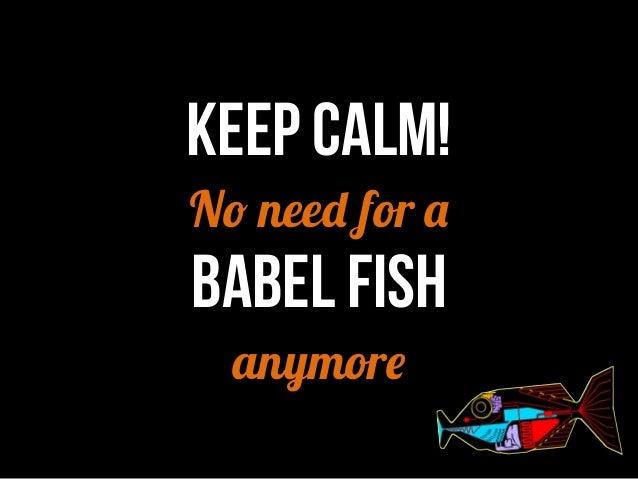 Keep calm! No need for a BabEL Fish anymore