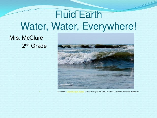 "Fluid Earth Water, Water, Everywhere! Mrs. McClure 2nd Grade  @simonds, ""Lake Michigan Waves"" Taken on August 14th 2007, ..."