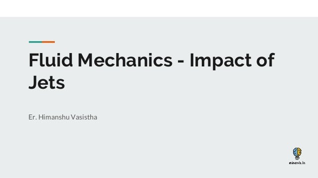 Mechanical Engineering-Fluid mechanics-impact of jets