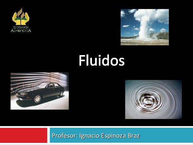 Profesor: Ignacio Espinoza BrazProfesor: Ignacio Espinoza Braz Colegio Adventista Subsector de Física Arica
