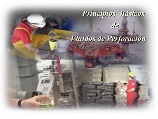 Principios BásicosPrincipios Básicos dede Fluidos de PerforaciónFluidos de Perforación