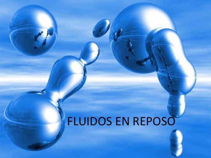 FLUIDOS EN REPOSO<br />