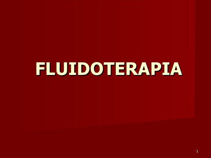 FLUIDOTERAPIA                1