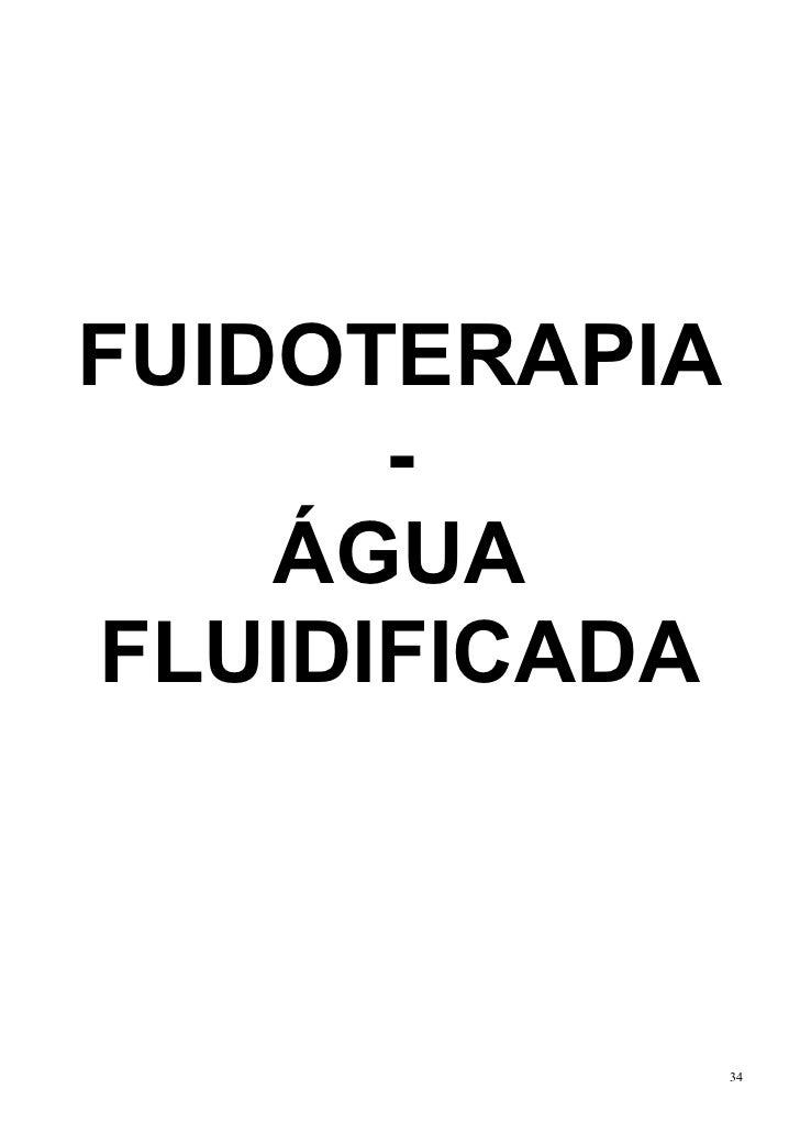 FUIDOTERAPIA      -    ÁGUAFLUIDIFICADA               34